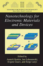 Nanotechnology for Electronic Materials and Devices (Nanostructure Science and T