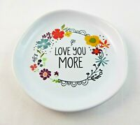 Trinket Dish Love You More Keepsake Round Dish For Small Jewelry