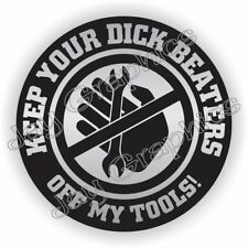 Funny KEEP DICK BEATERS OFF MY TOOLS Hard Hat Sticker - Toolbox Mechanic Decal