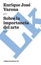 Sobre la Importancia Del Arte by Enrique José Varona (2014, Paperback)