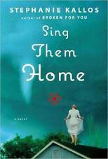 Sing Them Home: A Novel by Kallos, Stephanie, Good Book