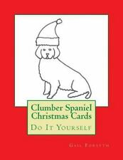 Clumber Spaniel Christmas Cards : Do It Yourself by Gail Forsyth (2015,.