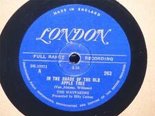 """WAYFARERS In The Shade Of The Old Apple Tree/ Down By Old Mill 10"""" 78 London 263"""