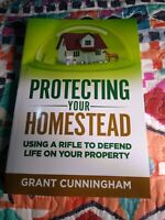 Protecting Your Homestead: Using a Rifle to Defend Life on Your Property by Gran
