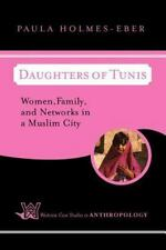 Daughters of Tunis: Women, Family, and Networks in a Muslim City Westview Case