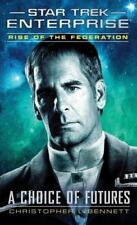 Star Trek Enterprise: Rise of the Federation : A Choice of Futures by Christoph…