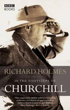 In the Footsteps of Churchill,Richard Holmes
