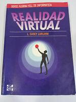 REALIDAD VIRTUAL L. CASEY LARIJANI SERIE McGRAW-HILL DE INFORMATICA LIBRO 1994
