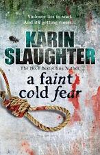 KARIN SLAUGHTER  ___ A FAINT COLD FEAR ___ BRAND NEW ___ UK FREEPOST