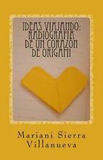 Ideas Viajando: Radiografía de un Corazón de Origami by Mariani Sierra...