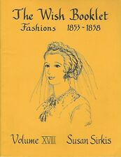 The Wish Booklet - Fashions 1853-1858 - Volume Xviii by Susan Sirkis