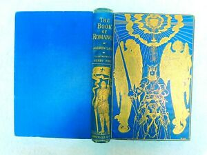 THE BOOK OF ROMANCE. 1902 FIRST EDITION COLOUR PLATES. KING ARTHUR, ROBIN HOOD
