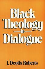 Black Theology in Dialogue by J. Deotis Roberts Paperback Book (English)