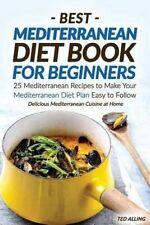 Best Mediterranean Diet Book for Beginners: 25 Mediterranean Reci by Alling, Ted