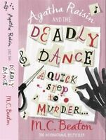 Agatha Raisin and the Deadly Dance By M. C. Beaton. 9781849011488