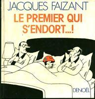 Livre le premier qui s'endort Jacques Faizant  Book