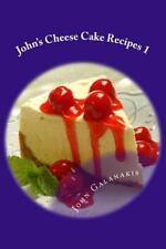 John's Cheese Cake Recipes 1 by John Galanakis (2014, Paperback)
