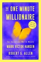 The One Minute Millionaire: The Enlightened Way to Wealth, Mark Victor Hansen, R