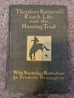 Theodore Roosevelt Ranch Life And The Hunting Trail 1902 Edition Fair Condition