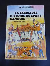 LA FABULEUSE HISTOIRE DU SPORT CANNOIS DE 1859 A NOS JOURS