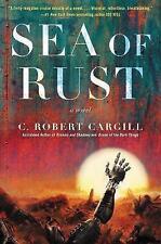 Sea of Rust by C Robert Cargill (Hardback, 2017)