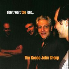 ROCCO JOHN GROUP Don't Wait Too Long JAZZ NYC