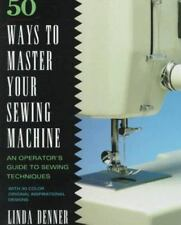 50 Ways to Master Your Sewing Machine