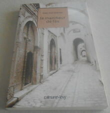 Le Marcheur De Fès  - Eric Fottorino...Edition originale