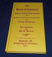 Die Haus-Conditorei Spezial-Conditorei-Receptbuch über Festbäckerei, Einmachen