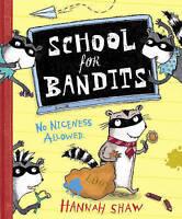 (Good)-School for Bandits (Paperback)-Shaw, Hannah-178008000X