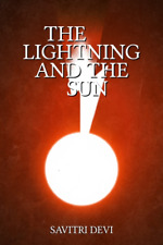The Lightning and the Sun by Savitri Devi Paperback / Softcover Book