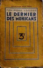 COOPER Fenimore. Le dernier des Mohicans. Deux-Trois. Bernardin-Béchet. 1932.