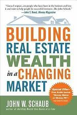 Building Real Estate Wealth in a Changing Market : Reap Large Profits from...