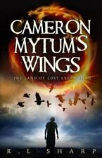 Land of Lost Everything: Cameron Mytum's Wings by R. Sharp (2015, Paperback)