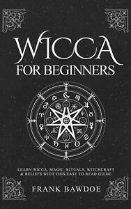 Wicca for Beginners Learn Wicca Magic Rituals Witchcraft Book Easy to Read Guide