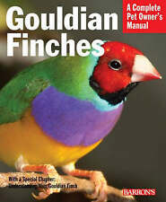 NEW Gouldian Finches (Complete Pet Owner's Manual) by Gayle A. Soucek