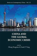 China and the Global Economic Crisis by Sarah Y. Tong and Yongnian Zheng...