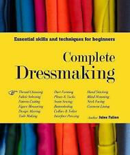 Complete Dressmaking: Essential skills and techniques for beginners, Fallon, Jul