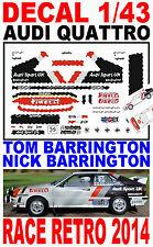 DECAL 1/43 AUDI QUATTRO TOM BARRINGTON RACE RETRO 2014 (01)