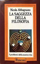 NICOLA ABBAGNANO LA SAGGEZZA DELLA FILOSOFIA RUSCONI 1987