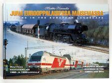 JUNA EUROOPPALAISESSA MAISEMASSA Trains in the European Landscape M. NUMMELIN