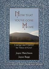 Now That Youve Gone Home by Joyce Rupp and Joyce Hutchison (2009, Paperback)