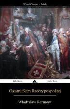 Ostatni Sejm Rzeczypospolitej : Rok 1794 by W. Adys Aw Reymont (2015, Paperback)
