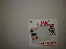Chic – I Want Your Love/(Funny) Bone-Copertina Forata Per Disco Vinile 45 Giri