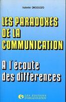 Isabelle Orgogozo = LES PARADOXES DE LA COMUNICATION