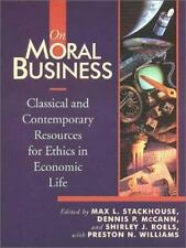 On Moral Business : Classical and Contemporary Resources for Ethics in Economic