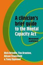 A Clinician's Brief Guide to the Mental Capacity Act by RCPsych Publications...