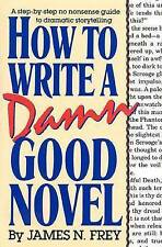 How to Write A Damn Good Novel by Frey (Hardback, 2007)