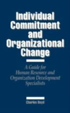 Individual Commitment and Organizational Change: A Guide for Human-ExLibrary