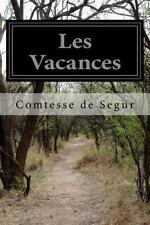 Les Vacances by Comtesse De Segur (2015, Paperback)
